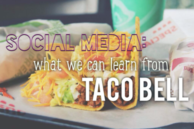social media what we can learn from taco bell